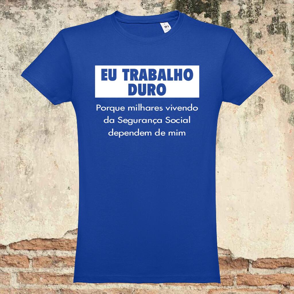 """T-Shirt """"Eu Trabalho Duro"""""""