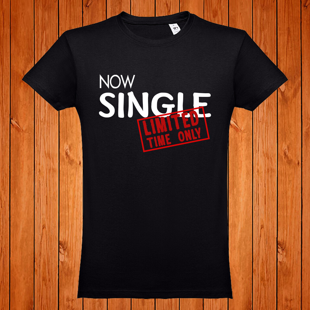 "T-Shirt ""Now Single"""