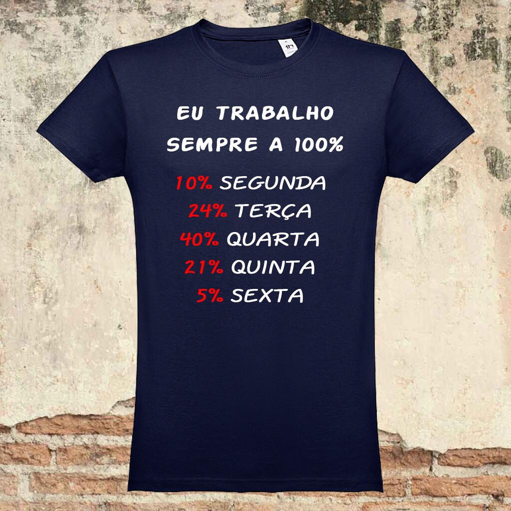 "T-Shirt ""100% Trabalho"""