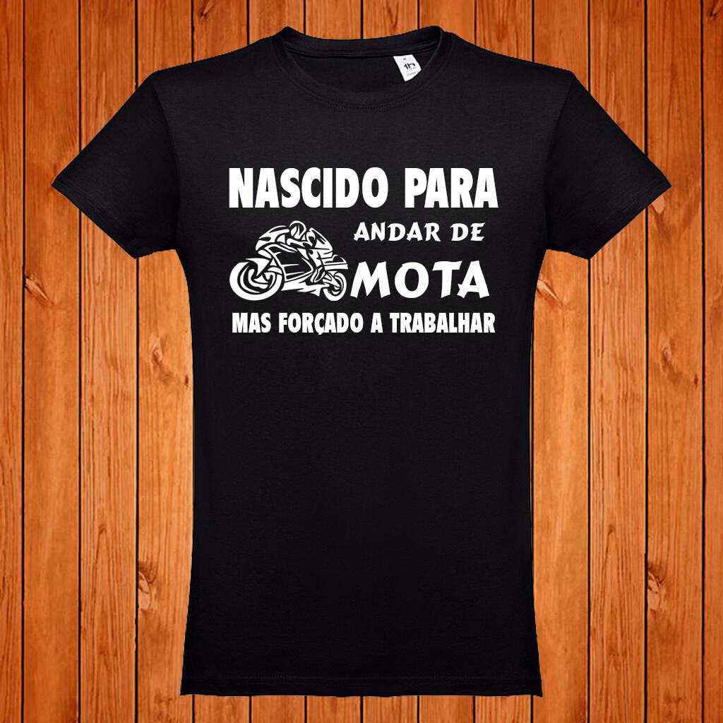"""T-Shirt """"Nascido para andar de Mota"""""""