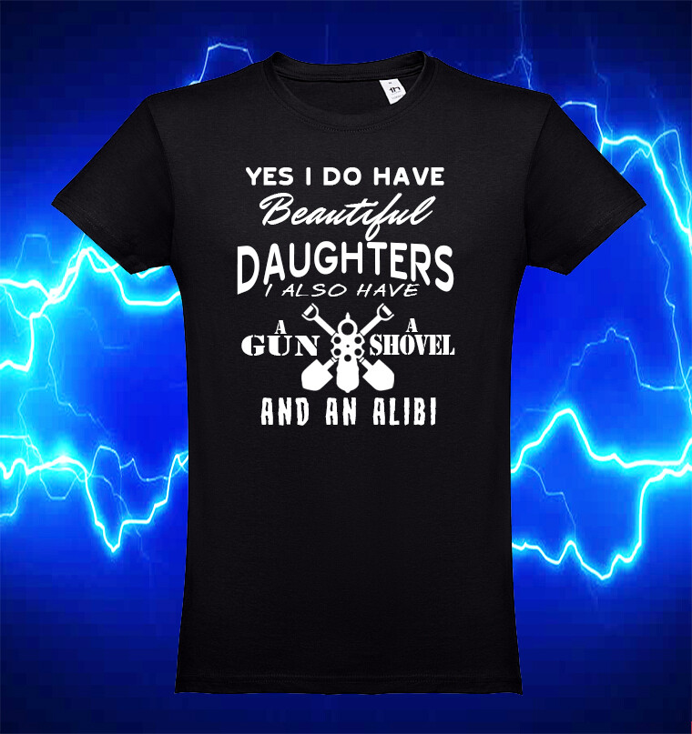 "T-Shirt ""I do have beautiful daughters"""
