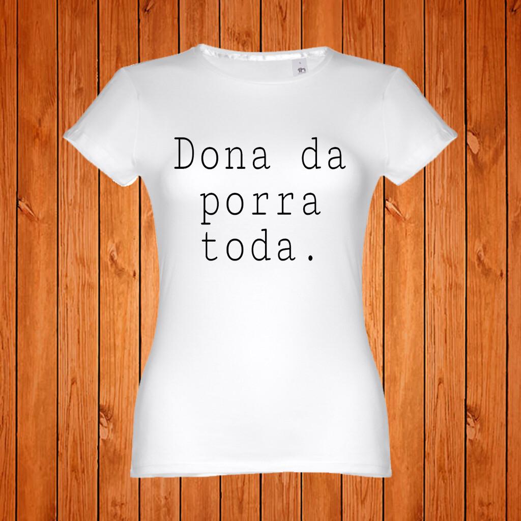 """T-Shirt """"Dona da porra toda"""""""
