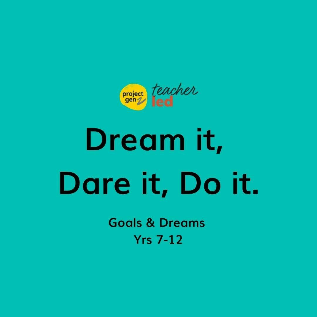 Dream it, Dare it, Do it-  Goals & Dreams bundle for Age 12-18