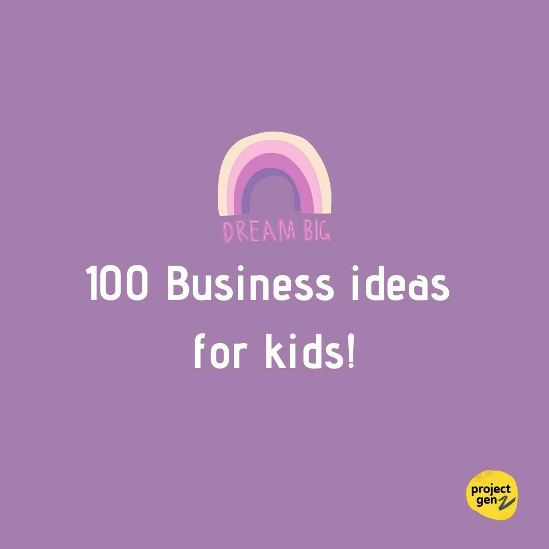 FREE DOWNLOAD- 100 Business Ideas for kids