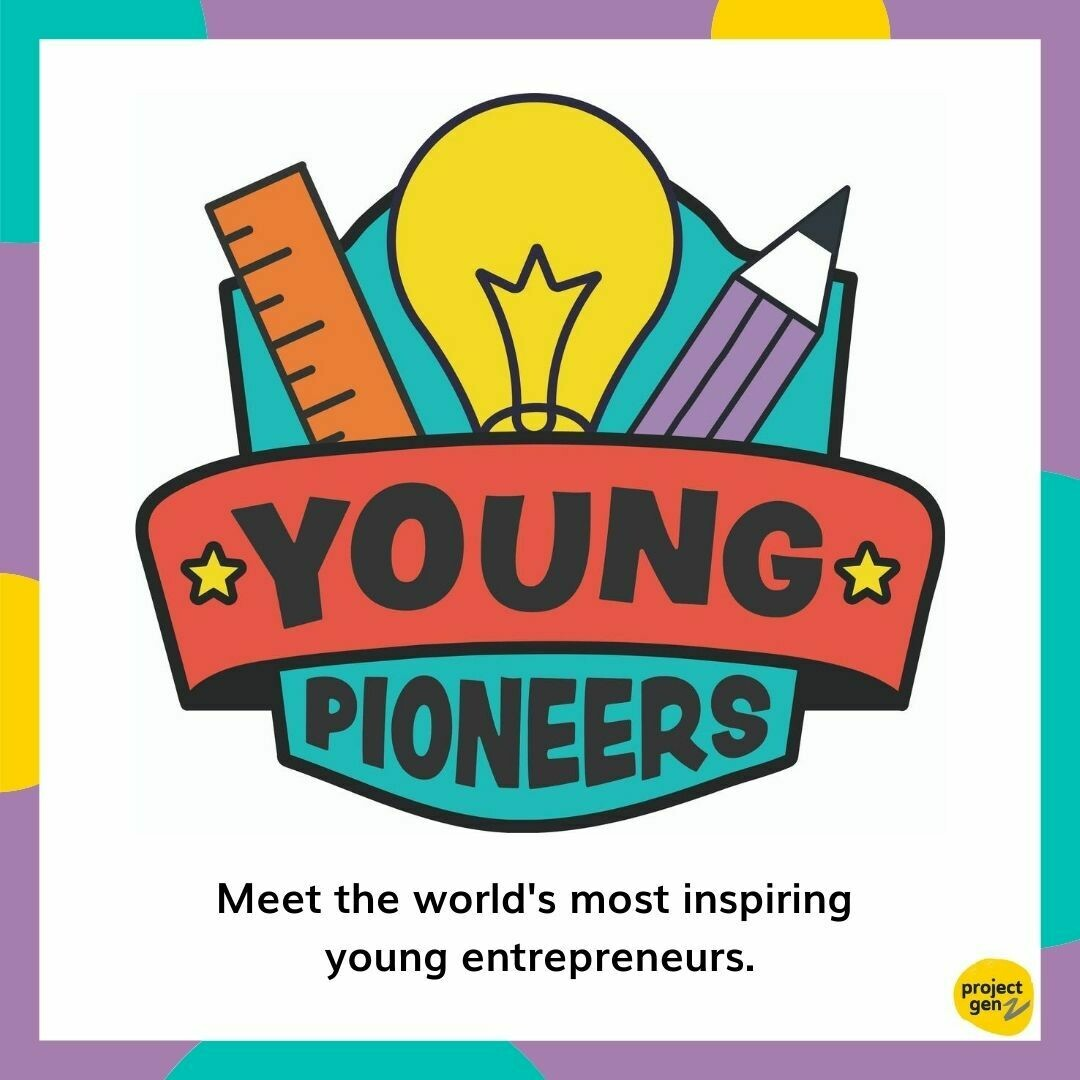 Young Pioneers- an enterprise program with the worlds most inspiring young entrepreneurs.
