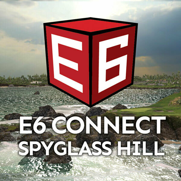 E6 Connect Spyglass Hill