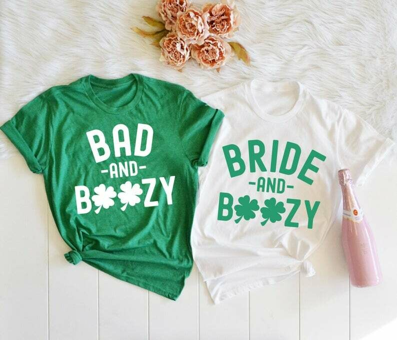 St Patrick's Day Bachelorette Party Shirts, Bride and Boozy Shirt, Bad and Boozy Shirt, Womens St Paddy's Day Shirt, Lucky in Love, Irish