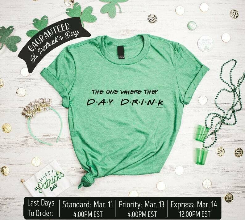 Day Drinker Shirt, Friends St Patricks Day Shirt, Saint Patricks Day Shirt, Friends Shirt, Shamrock Shirt, Irish Shirt St Patricks Shirt