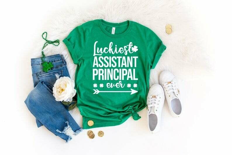Luckiest Assistant Principal Ever Shirt, St Patrick's Day Shirt, St Patrick's Day Party Shirt, Assistant Principal Lucky Shirt