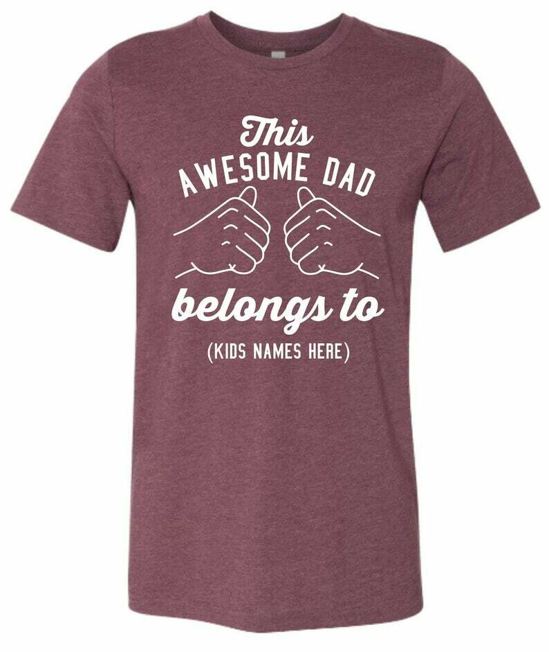 Awesome Dad Shirt, Personalized Dad Shirt ,Proud Dad Shirt, Awesome Grandpa Shirt, Father's Day Shirt, Proud Grandpa Shirt