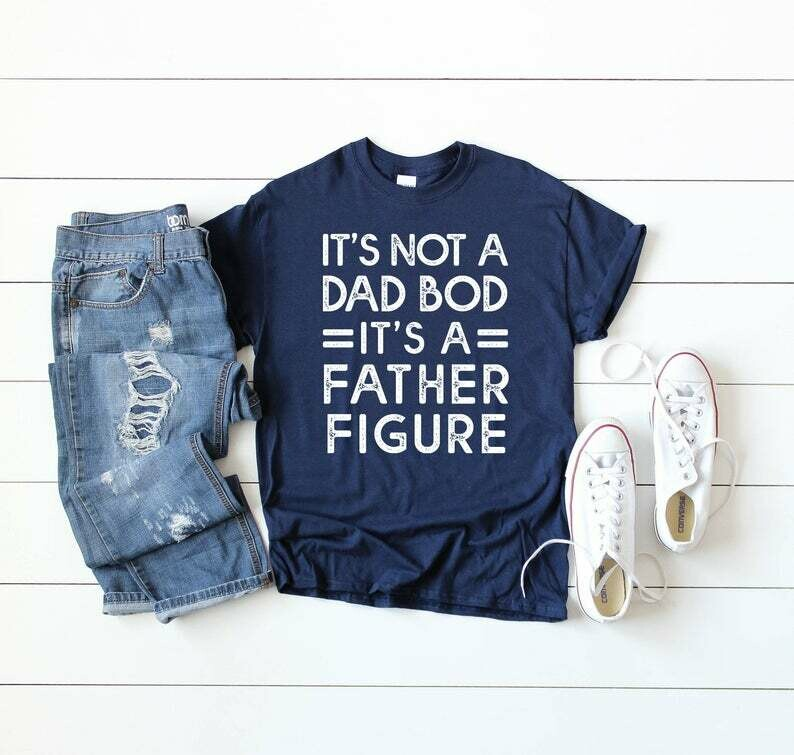 Funny Dad Shirt, It's Not A Dad Bod It's A Father Figure Shirt, Father's Day Shirt, Father's Day Gift, Gift For Father, Gift For Dad