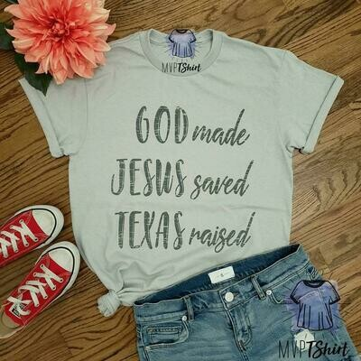 Texas Shirt-Texas Pride Tee-God Made Jesus Saved Texas Raised Shirt-Texas Souvenir Tee-Texas Christian Tee-Texas Homeland Lover-Texan Shirts
