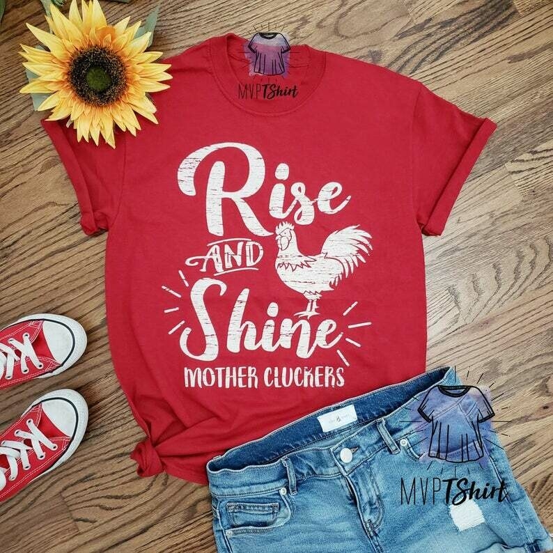 Rise and Shine Mother Cluckers Quote Shirt-Funny Chicken Tee-Novelty Farmer Tee-Poultry Farm Animal Shirt-Funny T Shirt for Mom-Gift for Mom