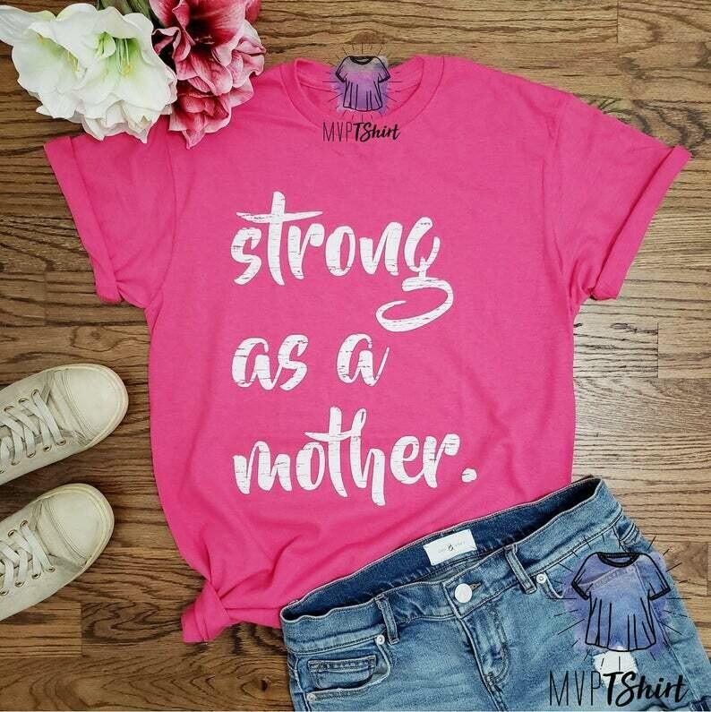Strong as A Mother Shirt-Hard Working Moms Shirt-Expecting Mothers Tee-Shirts with Saying-Strong Proud Women Shirt-Motherhood, Momlife Shirt