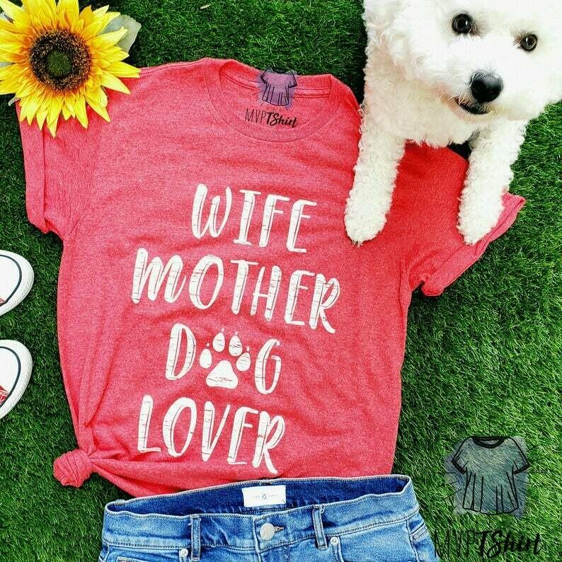 Costcotee Wife Mother Dog Lover Shirt-Dog Mom Shirt-Dog Lover Gift-Mother's Day Gift-Funny Dog Shirt-Pet Lover Shirt-Pun Shirt-Dog Shirt-Dog Paw Shirt