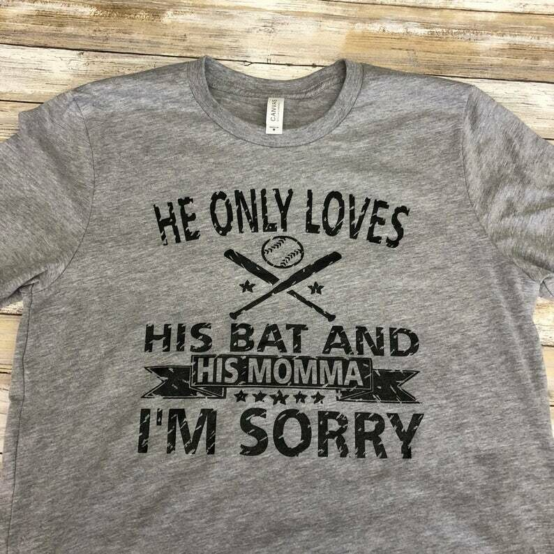 Costcotee He Only Loves His Bat and His Momma I'm Sorry Baseball Shirt - Baseball Shirt ~ Baseball Mom Tee ~ Baseball shirts ~ Baseball Mom Shirts