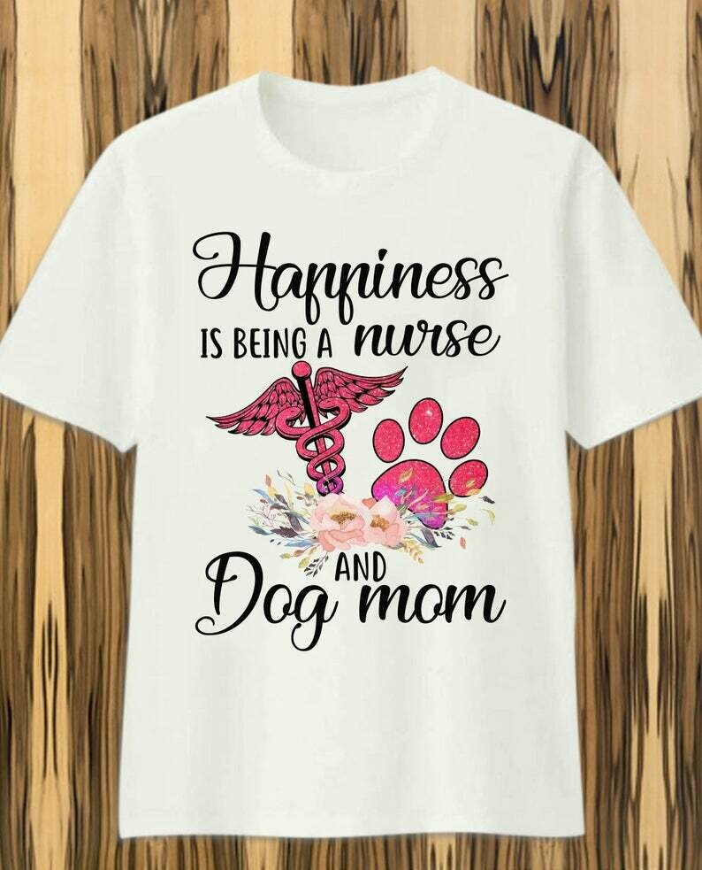 Costcotee Happiness is Being a Nurse and Dog Mom Paw Flowers T Shirt gift for Him Her