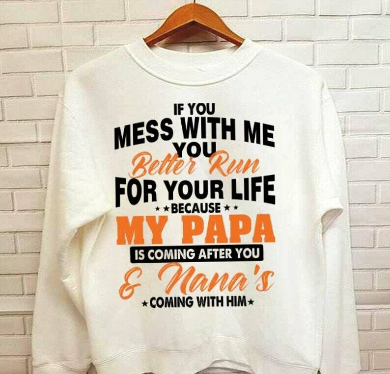 Costcotee I'm A Mom And A Dentist Nothing Scares Me Funny T-Shirt gift for MoIf You Mess With Me You Better Run For Your Life Papa Nana T-Shirt