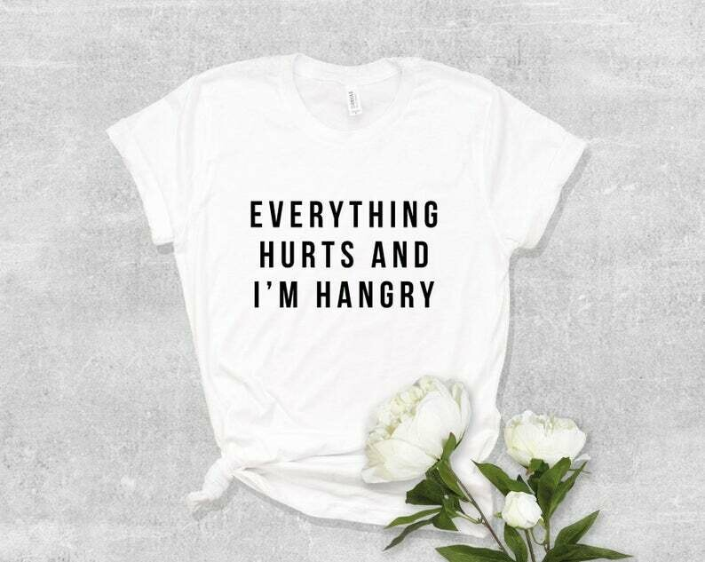 Costcotee Everything Hurts and I'm Hangry Shirt, Women's Shirt, Graphic Tee, Funny Women's Shirt, Hangry Shirt, Gift for Her, Hangry