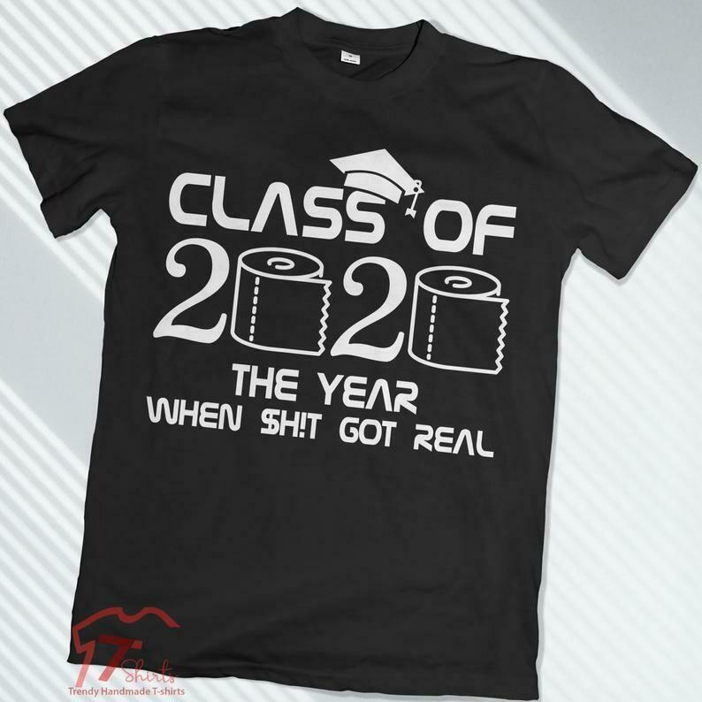 Costcotee Class Of 2020, The Year When Shit Got Real, Class Teachers, Seniors 2020 Shirt, Seniors Class Of 2020, Quarantine Graduation, Funny Seniors
