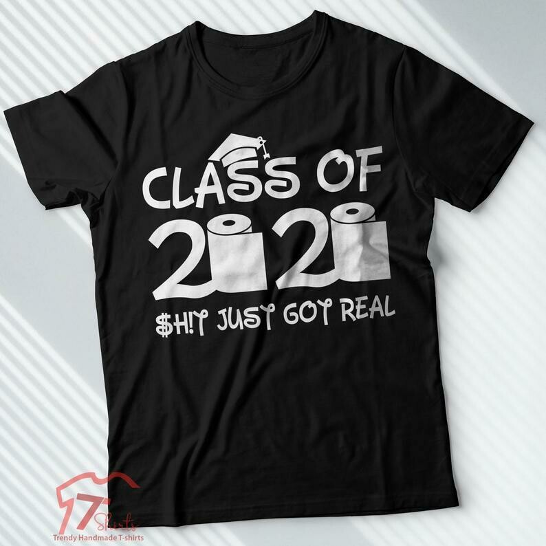 Costcotee Class Of 2020, The Year When Shit Got Real, Friends 2020 Senior, Seniors 2020 Shirt, Seniors Shirts, Quarantine Graduation, Funny Seniors