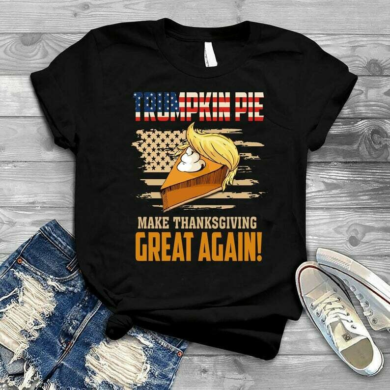 Costcotee Make Thanksgiving Great Again, Trumpkin Pie Shirt Design, Fun Thanksgiving Shirt