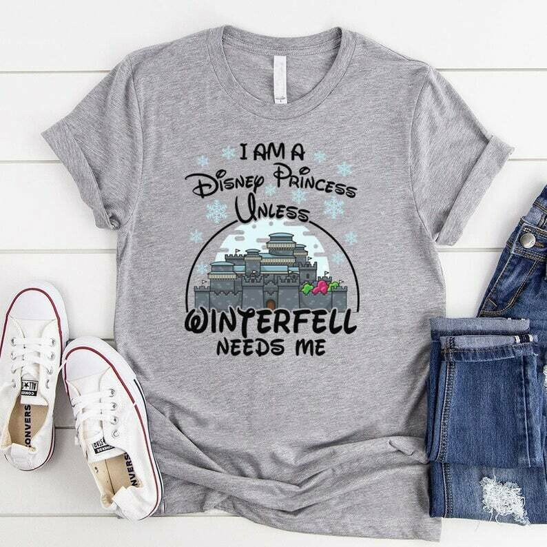 Costcotee I'm A Disney Princess unless Winterfell Needs Me, Game Of Thrones Shirts, GOT Shirts, Disney Shirts, Got Gifts, Stark Shirts