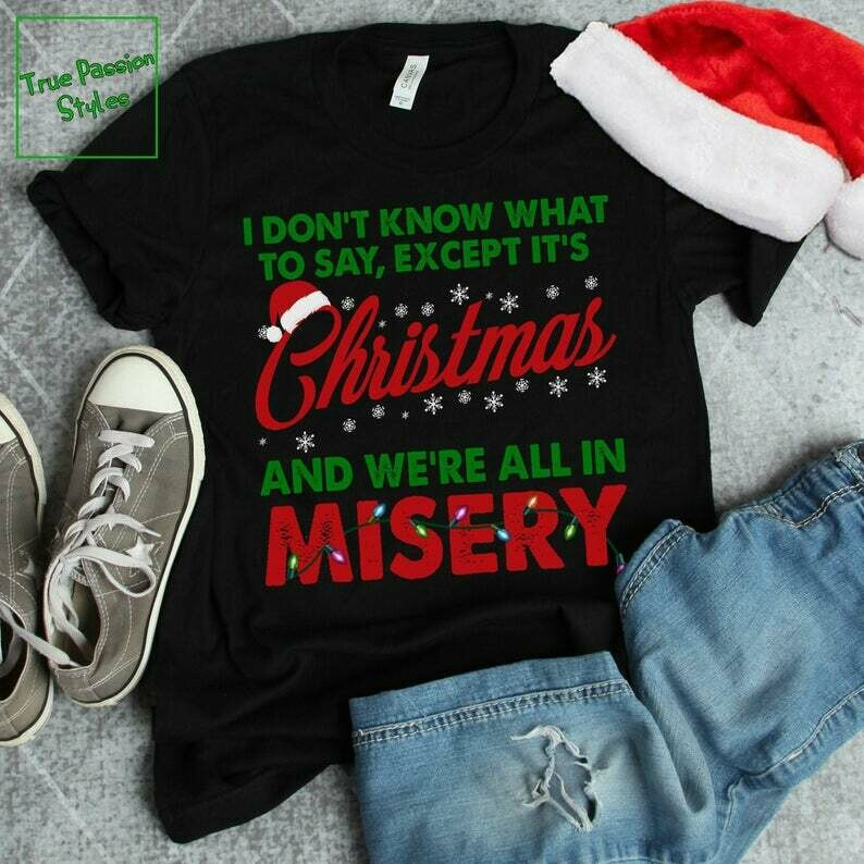 Costcotee It's Christmas And We're All In Misery T-Shirt, Long Sleeve Tee, Sweatshirt, Hoodie - Funny Christmas Vacation Party Holiday Tee Shirts