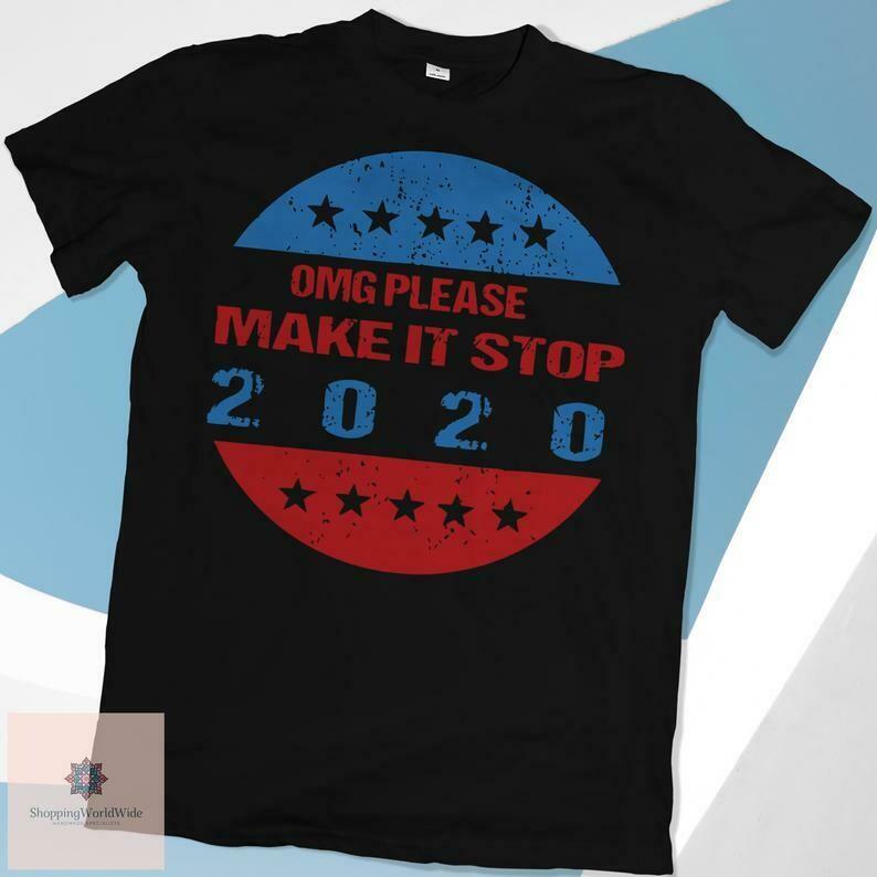 Omg Please Make It Stop 2020 shirt, 2020 Election Omg Please Make It Stop USA Funny tshirt
