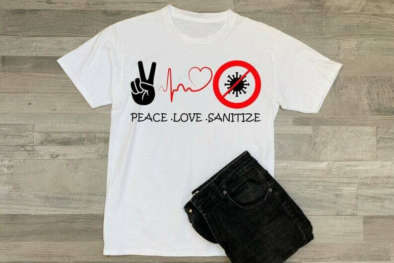 Peace Love Sanitize shirt, Tshirt