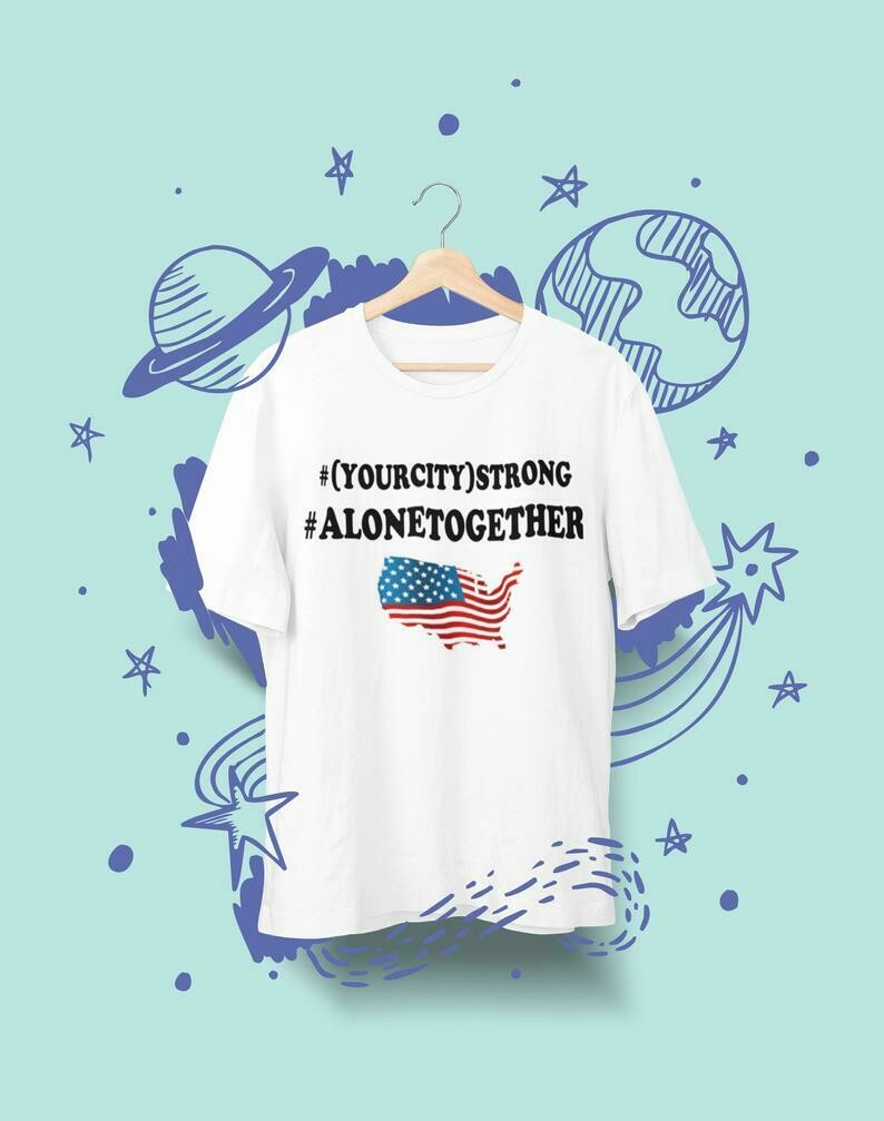 Alone together tshirt black or white stand strong usa tshirt with your city or state #alonetogether personalization and color choices aval