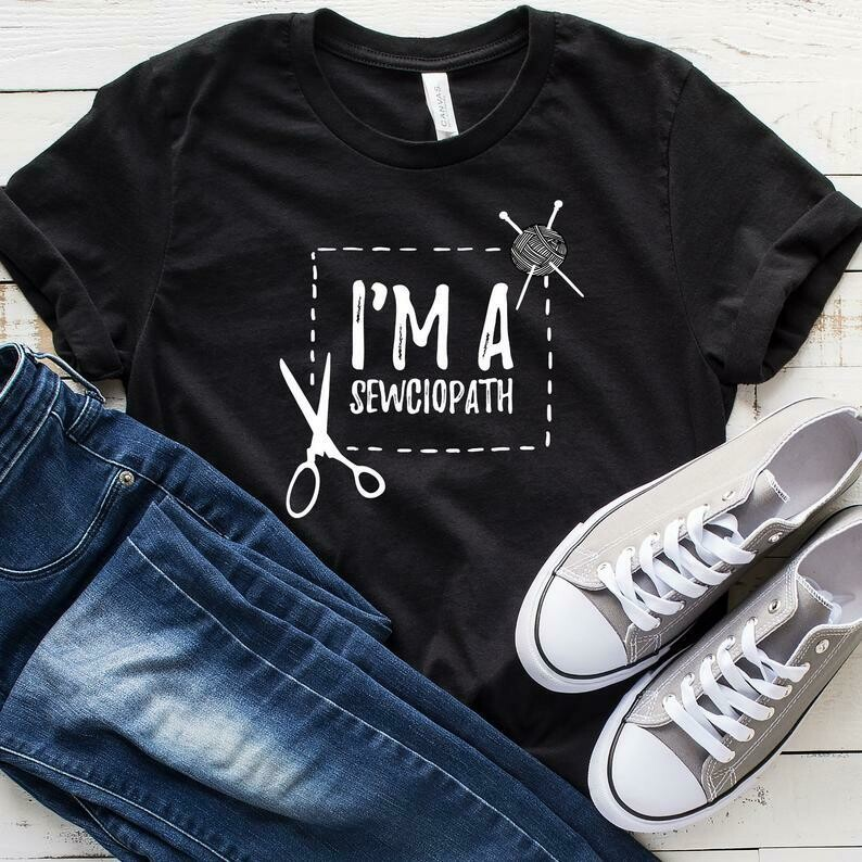 I'm A Sewciopath T-Shirt, Funny Sewing Shirt, Sewing Shirts, Tailor Shirt, Quilting Shirt, Quilter Shirt, Sewing T-Shirt, Sewer Shirt