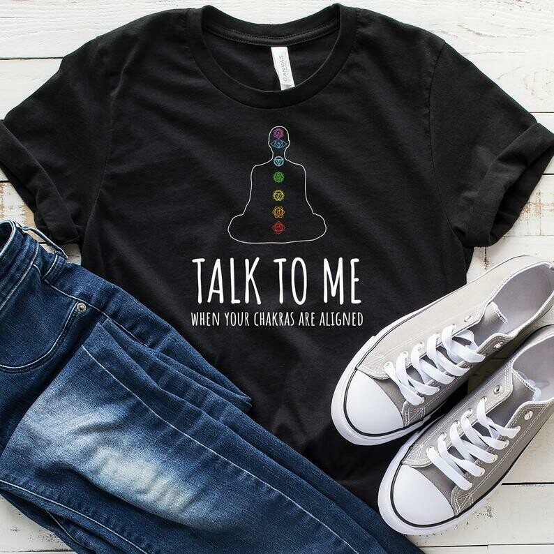 Talk To Me When Your Chakras Are Aligned T-Shirt, Funny Yoga Shirt, Yoga Gift For Yogists, Yoga Clothing, Meditation Shirt, Tank Top, Hoodie