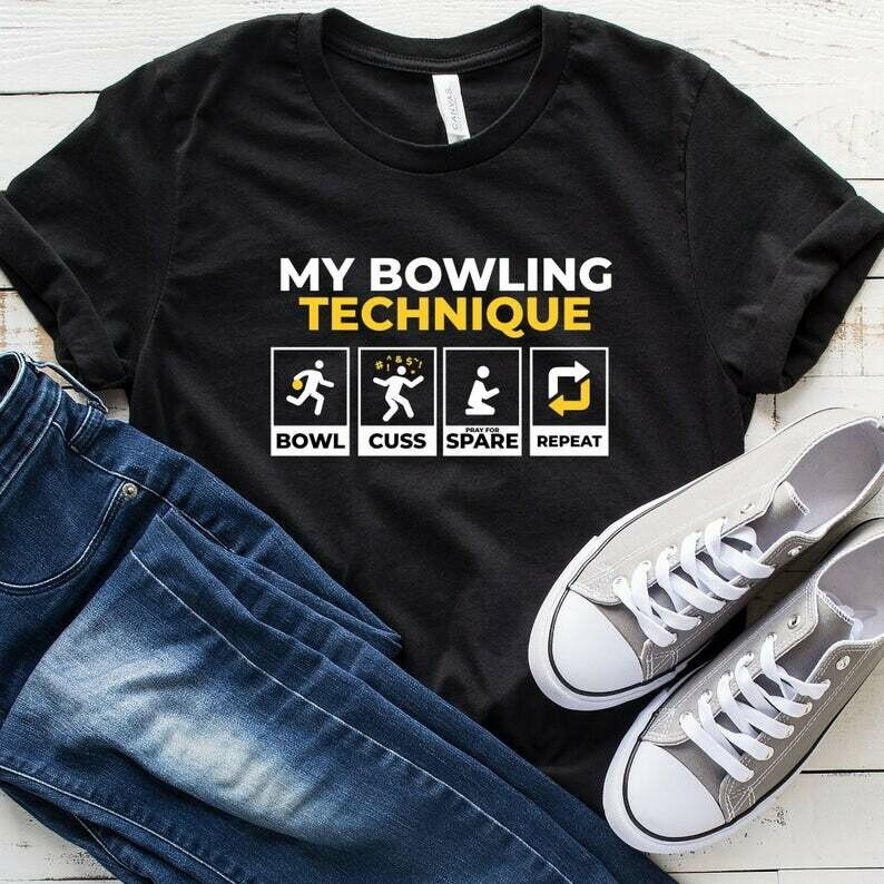 My Bowling Technique Bowl Cuss Pray For Spare Repeat T-Shirt, Funny Bowling Shirt, Bowling Party, Bowling Birthday, Bowling Gift, Bowling