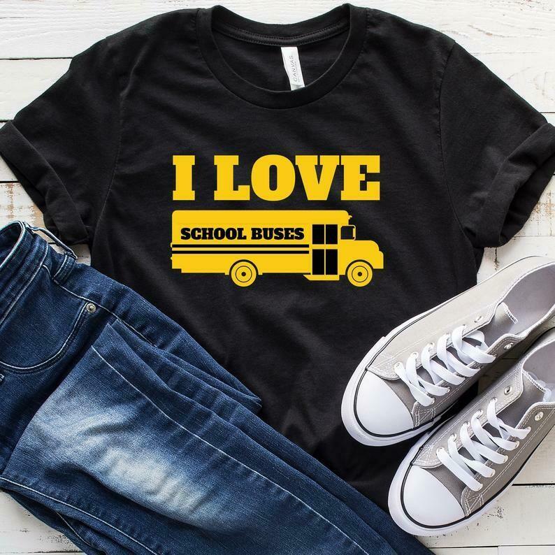 I Love School Buses T-Shirt, Funny School Bus Driver Gifts, School Bus Driver Shirts, School Bus Driver Tee, School Bus Driver Humor