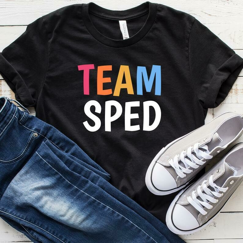 Team Sped T-Shirt, Special Education Shirt, SPED Shirt, Sped Teacher Shirt, Special Ed Teacher, Special Needs, Tank Top, Hoodie