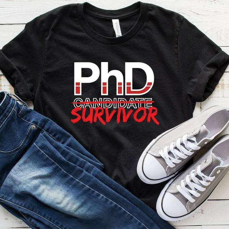 PhD Candidate Survivor T-Shirt, Doctoral Program Graduation, Funny Graduation Gift, Doctor, Student, Dissertation Defense, Academic