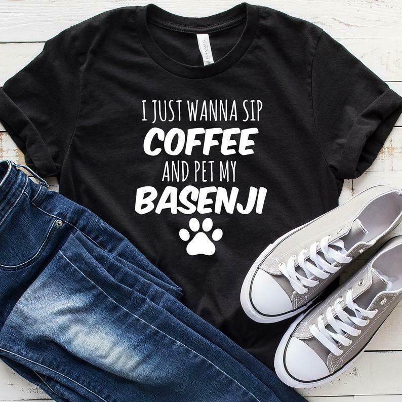 I Just Wanna Sip Coffee And Pet My Basenji T-Shirt, Funny Basenji Shirt, Basenji Gift, Basenji Shirt, Basenji Lover, Tank Top, Hoodie