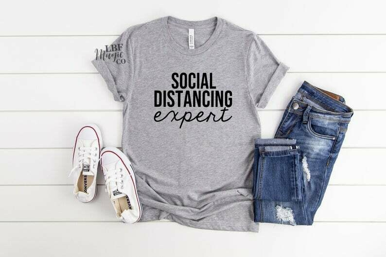 Social distancing Expert, quarantine shirt, social distancing shirt, social distancing, quarantine, quarantine and chill