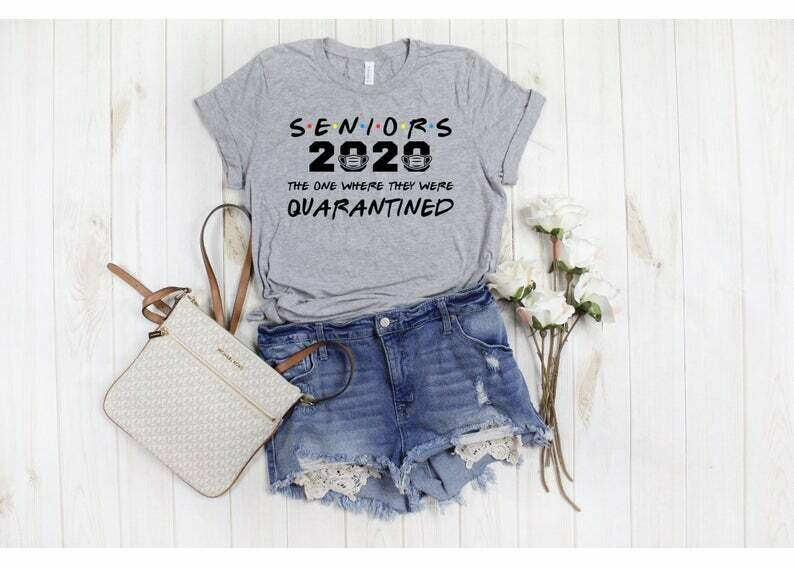 Senior 2020 Gift for Her, Seniors Friends Class of 2020 The One Where They Get Quarantined Shirt Graduation Gift The One Where They Graduate
