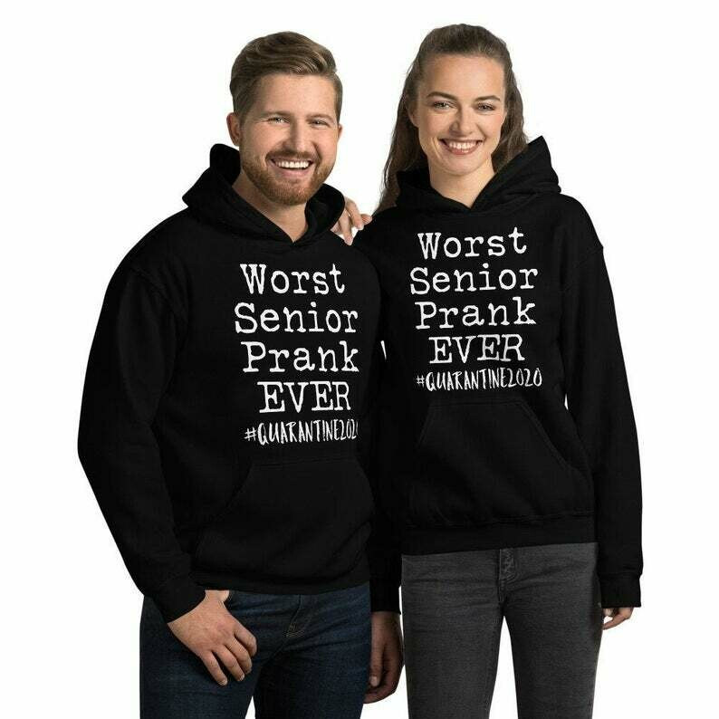 Quarantine Hoody / Worst Senior Prank Ever Hoody / Seniors 2020 sweatshirt / Class of 2020 / quarantined hoody / social distancing hoody