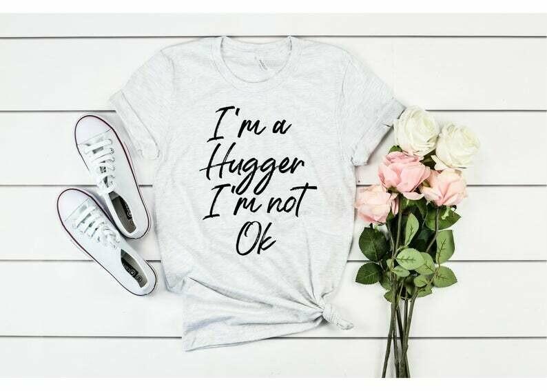 I'm a Hugger I'm not Ok, Friends Shirts for Women, Social Distancing Shirt, Gift for Her, Friends Gift, Love Hugs, Hugger