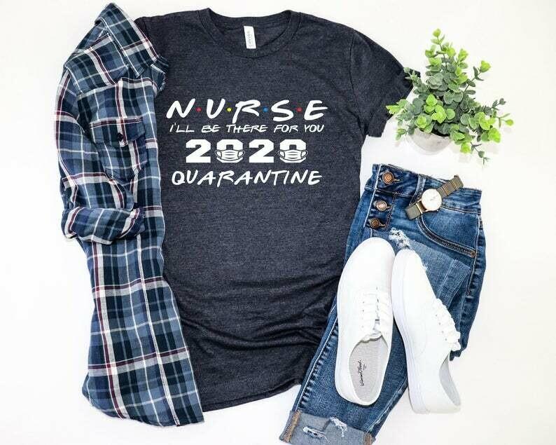 Nurse shirts, Nurse Quarantine shirts,Healthcare Worker Shirts,Mental Health, Nurse 2020, Motivational Shirts,Quarantine Life,Medical worker