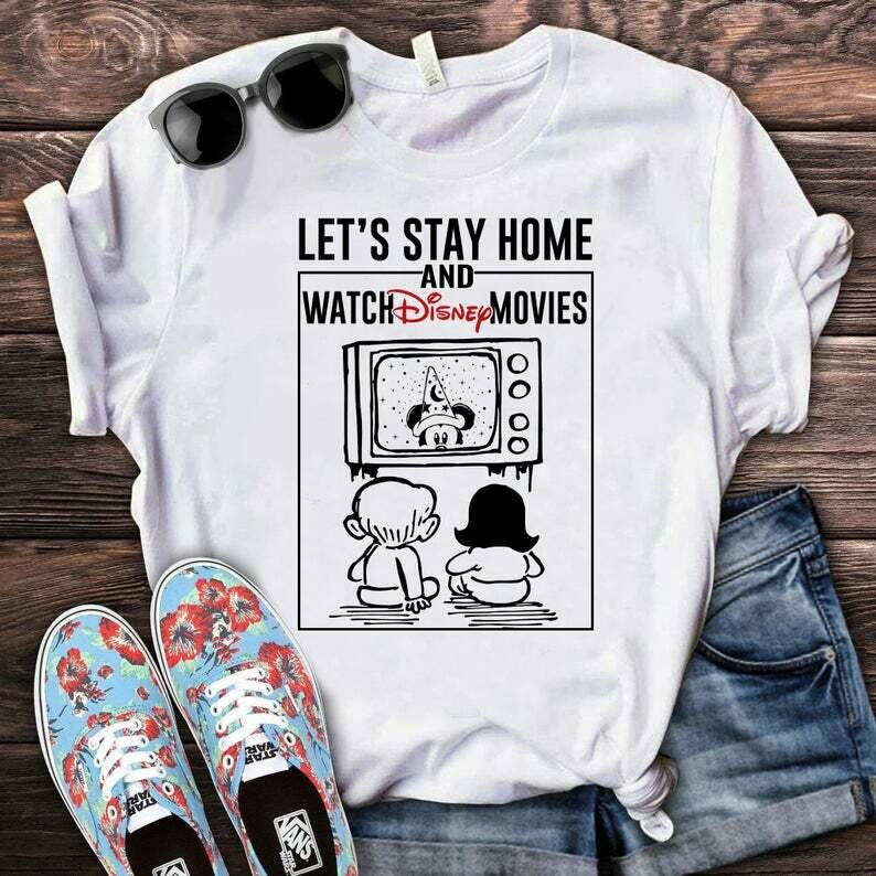 Let's Stay Home And Watch Disney Movie Shirt, Stay Home Save Lives, #Stayhome, Quarantine and Chill Disney Shirt, Social Distancing Shirt,