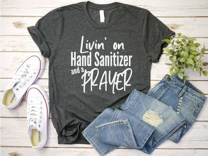 Cute Mom Shirt, Livin' On Hand Sanitizer and a Prayer, Quarantine Shirt, Funny Teaching Shirt, Nurse Shirt