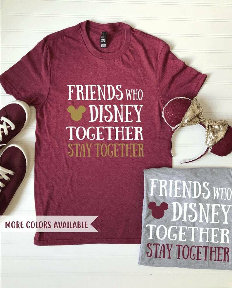 Friends Who Disney Together Stay Together Shirt | Matching Shirts | Disney Themed Friends Tees | Cute Women's Disney Shirts | Best Friends