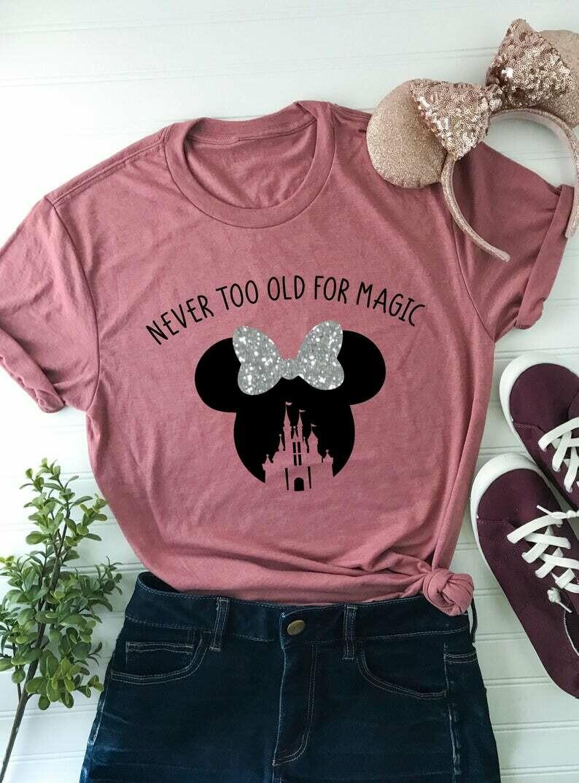 Never Too Old For Magic   Disney Inspired Shirt   Disney Fan Tee   Walt Disney World Themed Tee   Disneyland Themed T-Shirt