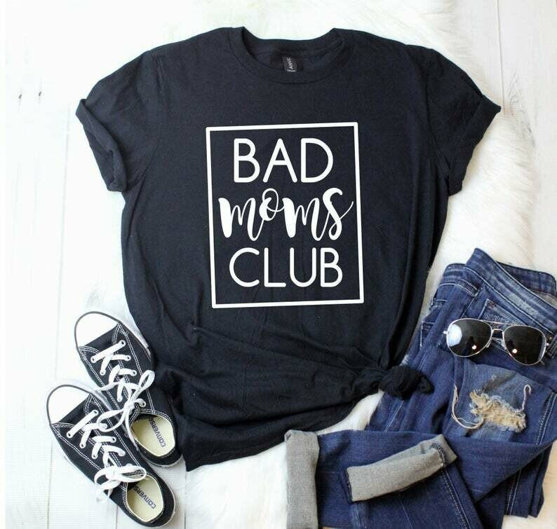 Funny Mom Shirts, Bad Moms Club T-Shirt, Mom Life T-Shirt, Sarcastic T-Shirts, Cool Mom Shirt, Funny Mothers Day Gift, Funny Womens Shirts