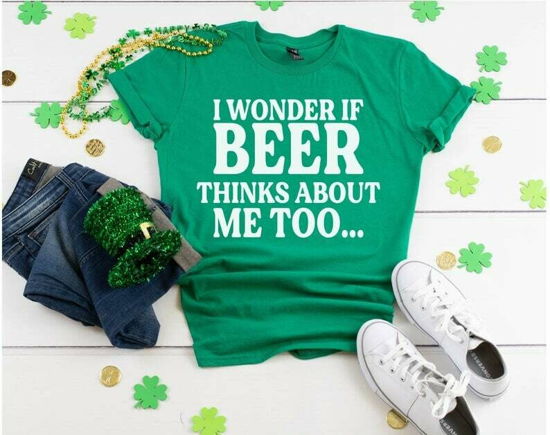 Funny T-Shirt, I Wonder If Beer Thinks About Me Too, Funny Beer Shirts, St Patricks Day Shirts, Funny Drinking Shirts, Day Drinking Shirts