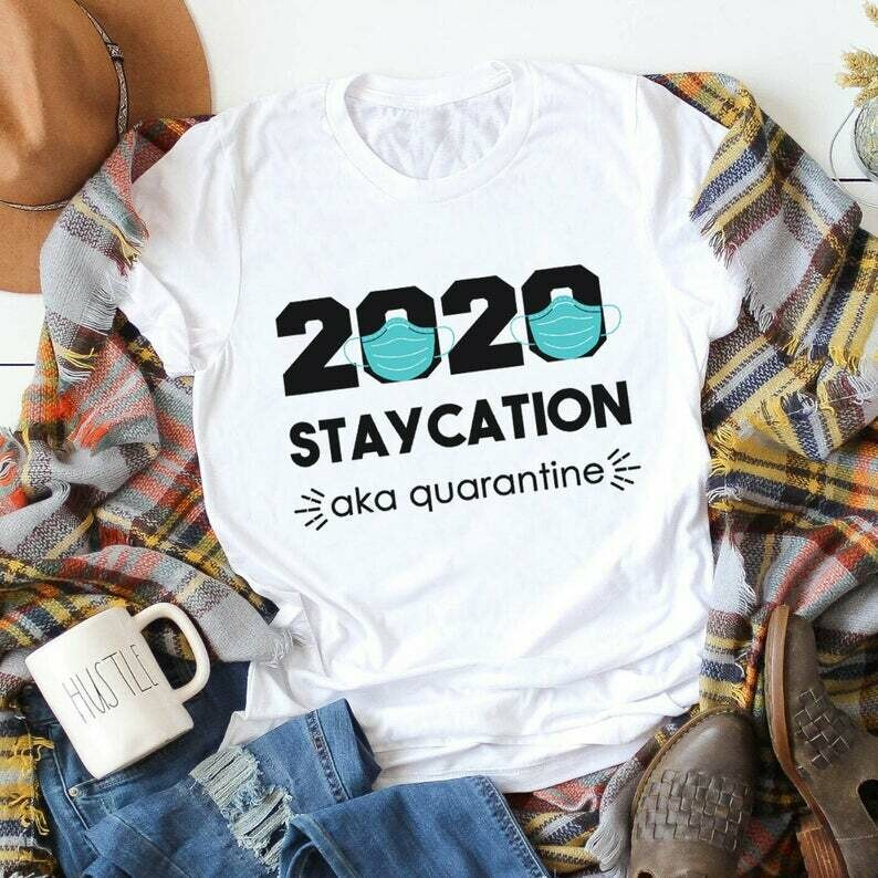 2020 Staycation AKA Quarantine, Social Distancing Shirt, Quarantine Shirt, Introvert Shirt, Funny T-Shirt, 2020 Shirt, Birthday t-shirt